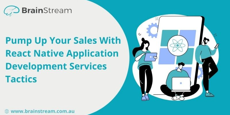 Pump Up Your Sales With React Native Application Development Services Tactics